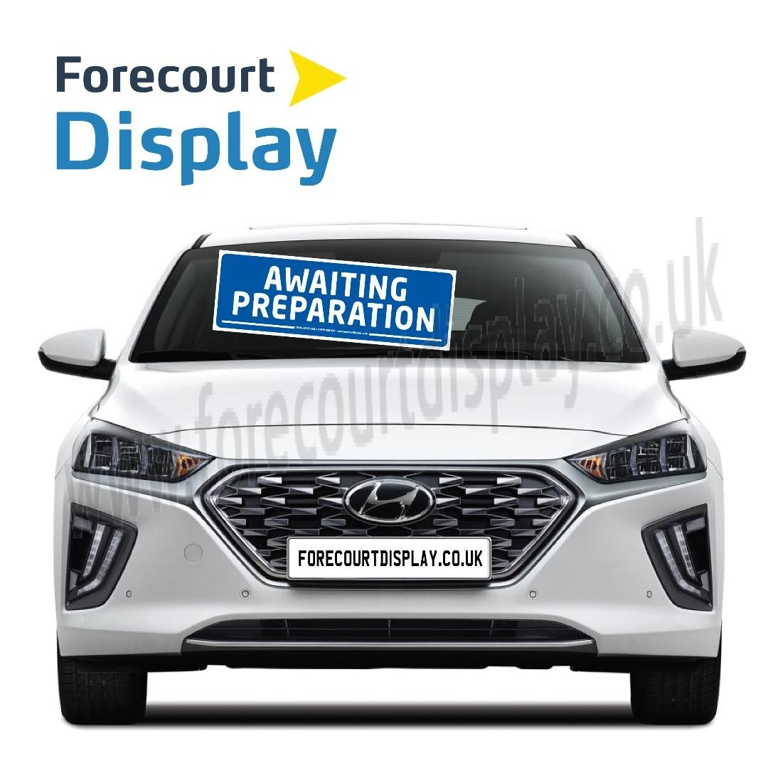 Awaiting Preparation Forecourt Sign Windscreen Display