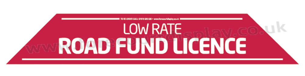 Low Rate Road Fund Licence Windscreen Display 575mm x 100mm